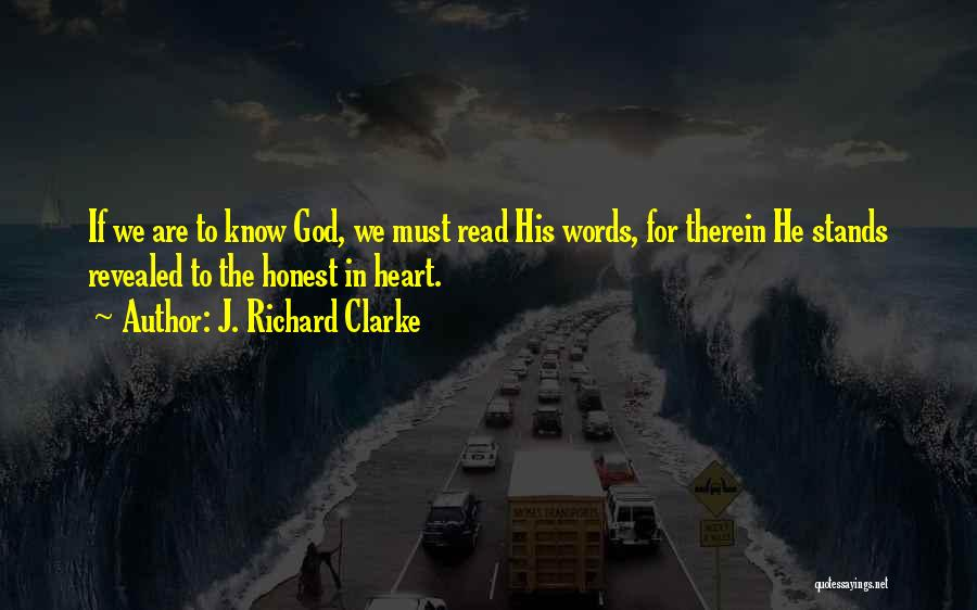 God Knowing Your Heart Quotes By J. Richard Clarke
