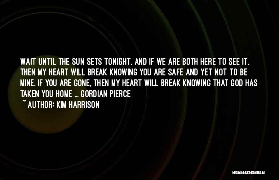 God Knowing Your Heart Quotes By Kim Harrison