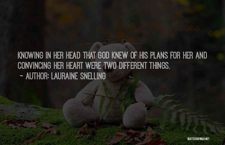 God Knowing Your Heart Quotes By Lauraine Snelling