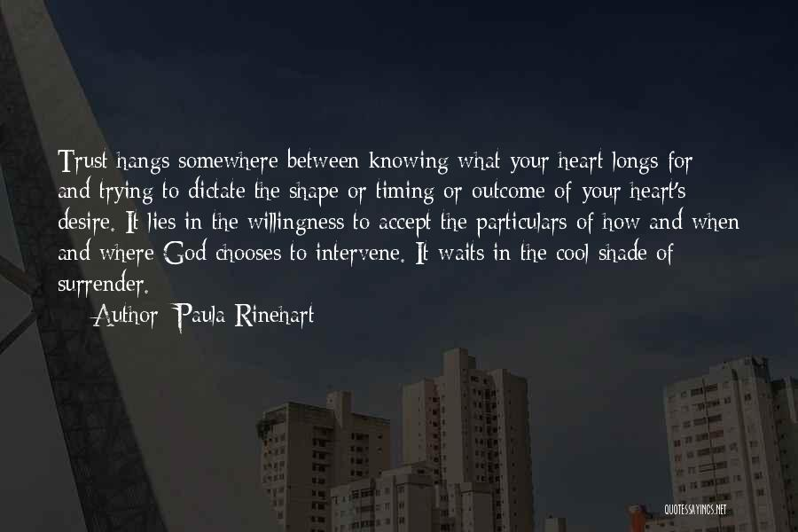 God Knowing Your Heart Quotes By Paula Rinehart