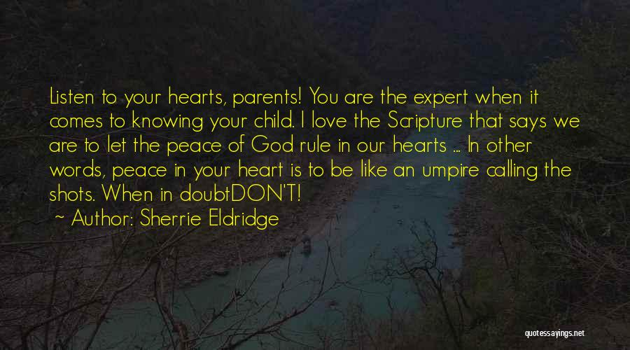 God Knowing Your Heart Quotes By Sherrie Eldridge