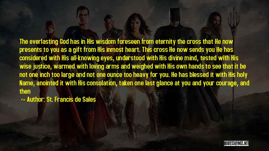 God Knowing Your Heart Quotes By St. Francis De Sales