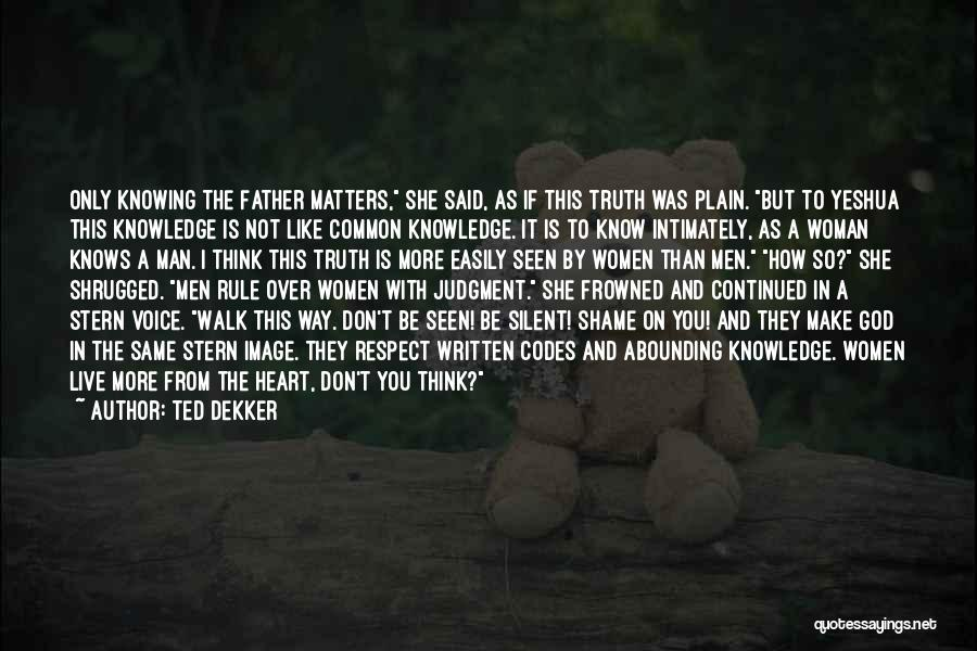 God Knowing Your Heart Quotes By Ted Dekker