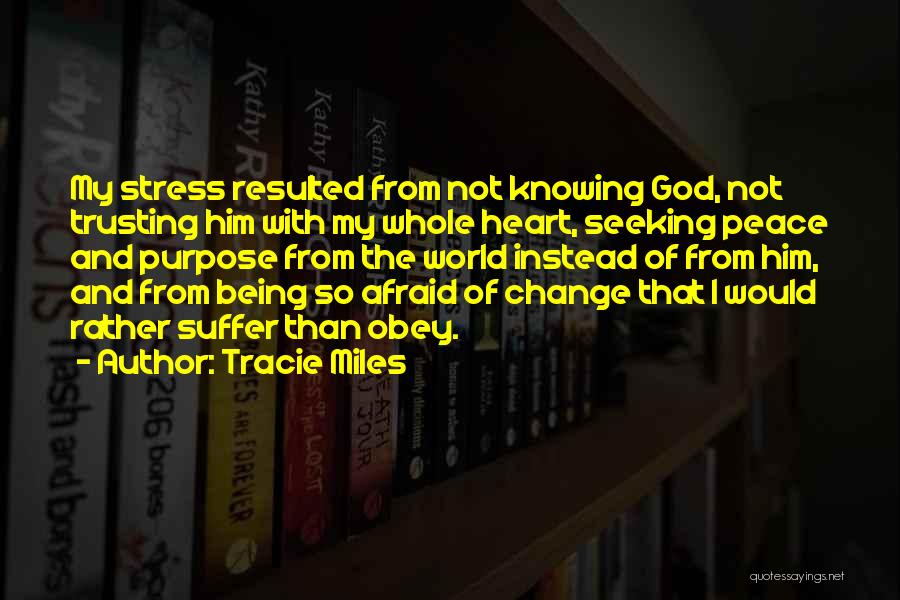 God Knowing Your Heart Quotes By Tracie Miles