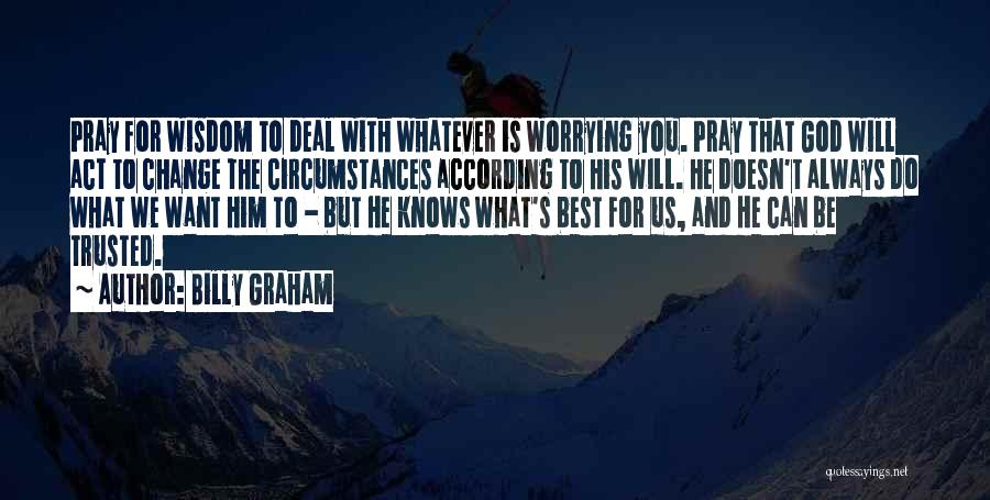 God Knows The Best For Us Quotes By Billy Graham