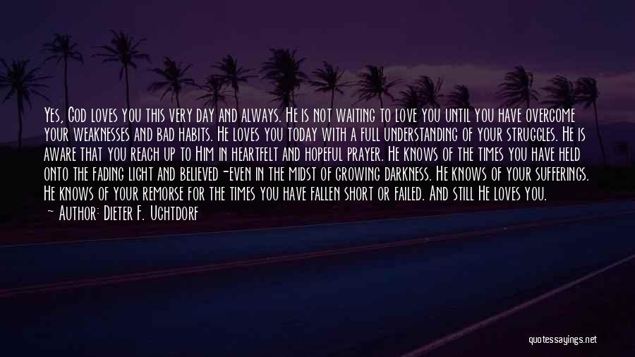 God Knows The Best For Us Quotes By Dieter F. Uchtdorf