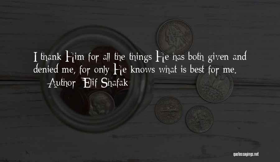 God Knows The Best For Us Quotes By Elif Shafak