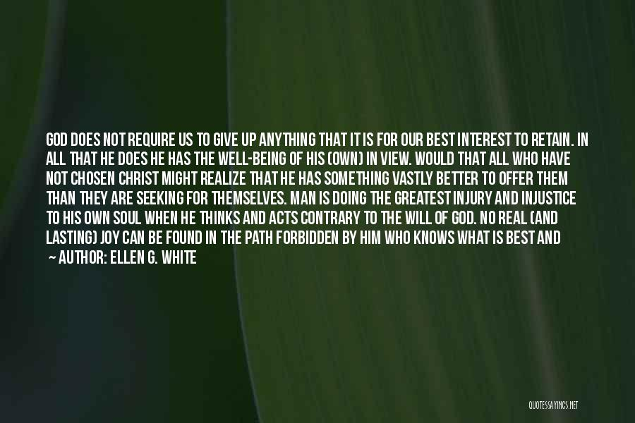 God Knows The Best For Us Quotes By Ellen G. White