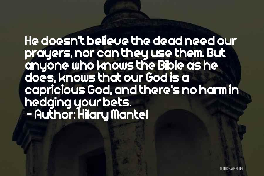 God Knows The Best For Us Quotes By Hilary Mantel