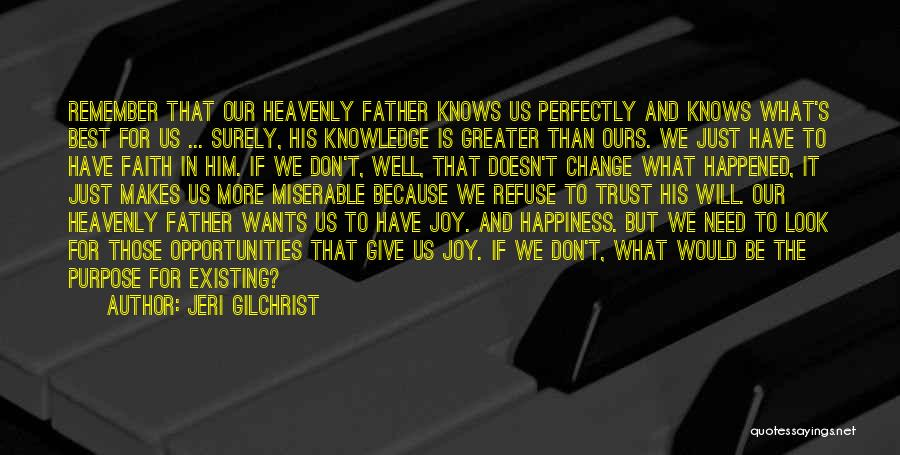 God Knows The Best For Us Quotes By Jeri Gilchrist