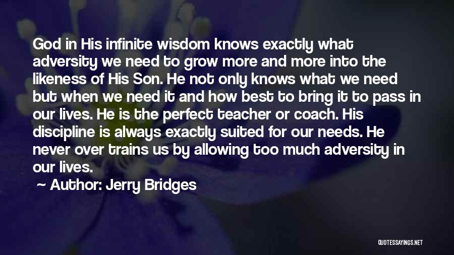 God Knows The Best For Us Quotes By Jerry Bridges