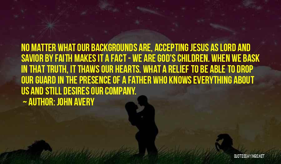 God Knows The Best For Us Quotes By John Avery