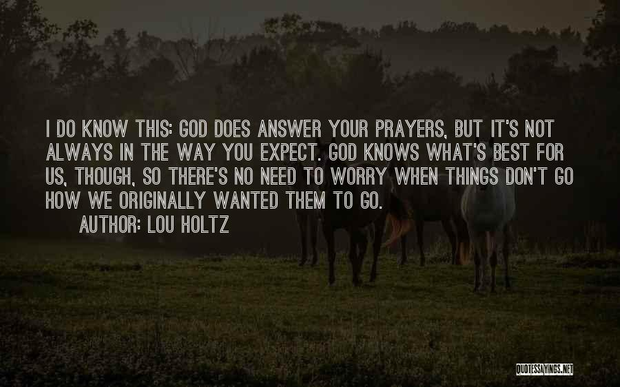 God Knows The Best For Us Quotes By Lou Holtz