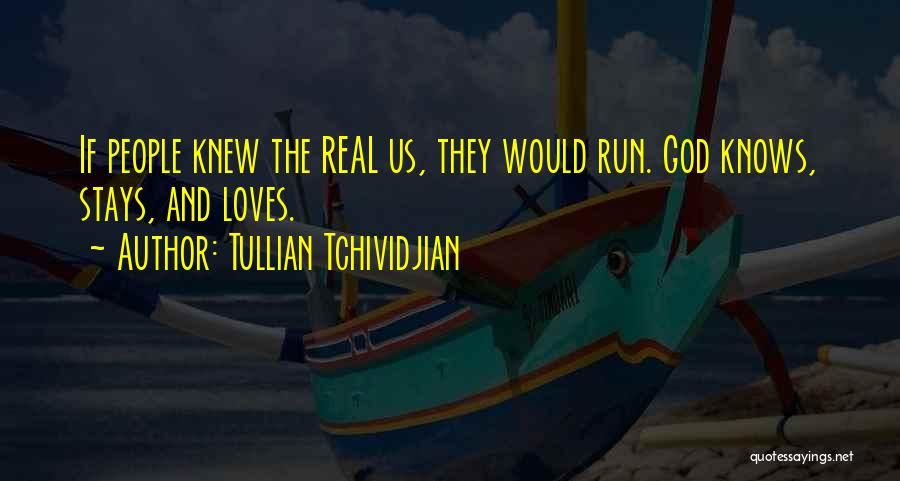 God Knows The Best For Us Quotes By Tullian Tchividjian