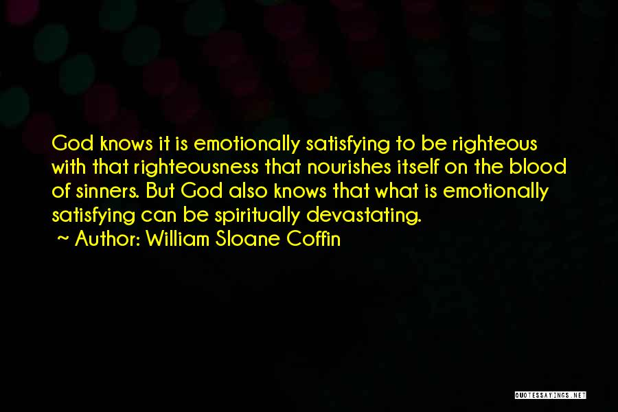God Knows The Best For Us Quotes By William Sloane Coffin