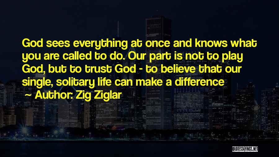 God Knows The Best For Us Quotes By Zig Ziglar
