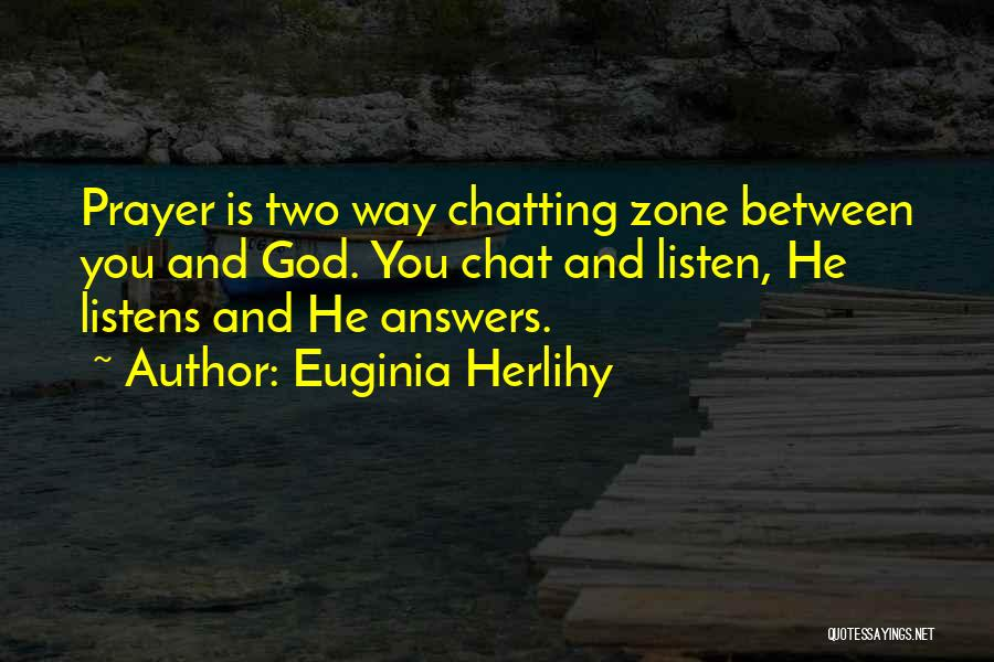 God Listens To Prayer Quotes By Euginia Herlihy