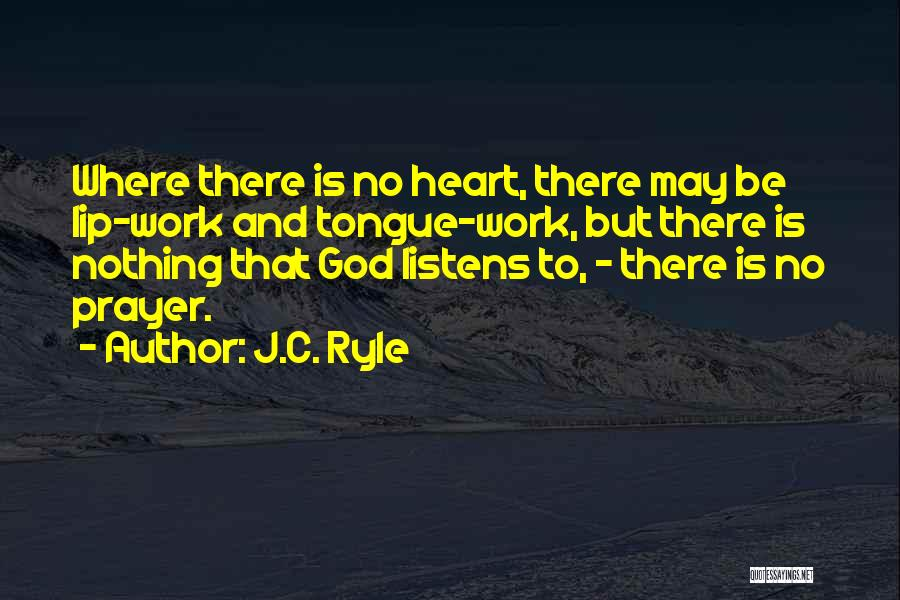God Listens To Prayer Quotes By J.C. Ryle