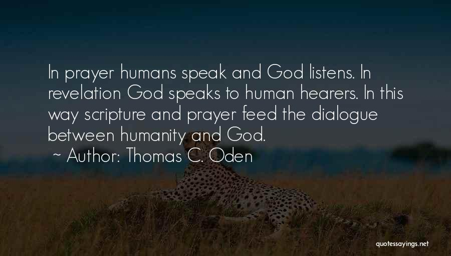 God Listens To Prayer Quotes By Thomas C. Oden