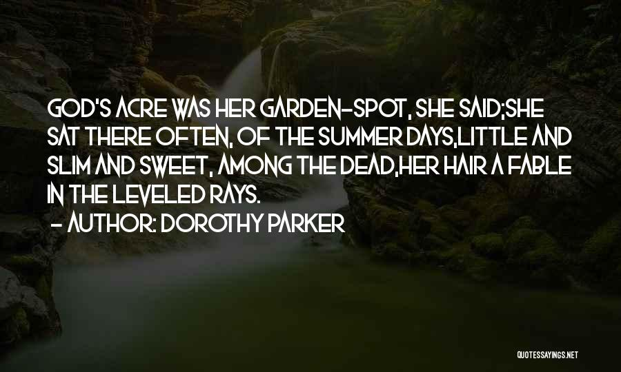 God Little Acre Quotes By Dorothy Parker