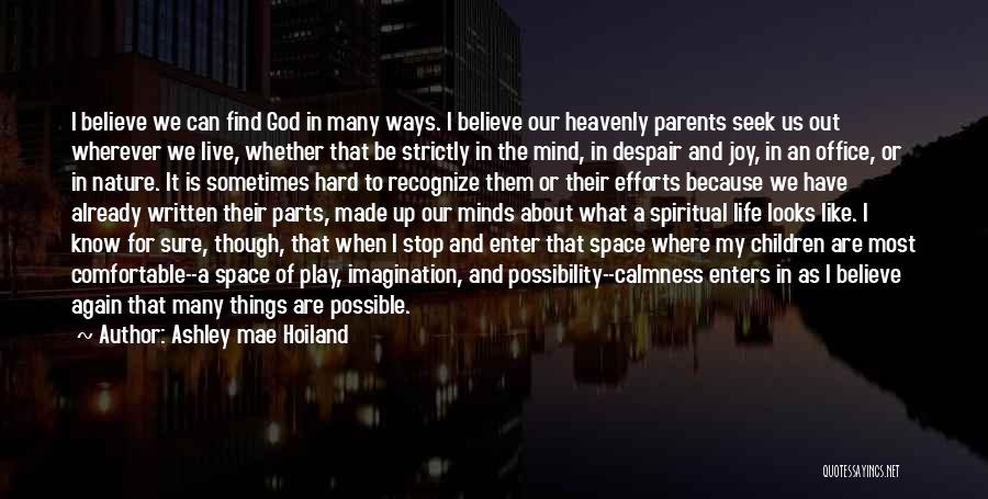 God Made Life Quotes By Ashley Mae Hoiland