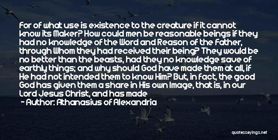 God Made Life Quotes By Athanasius Of Alexandria