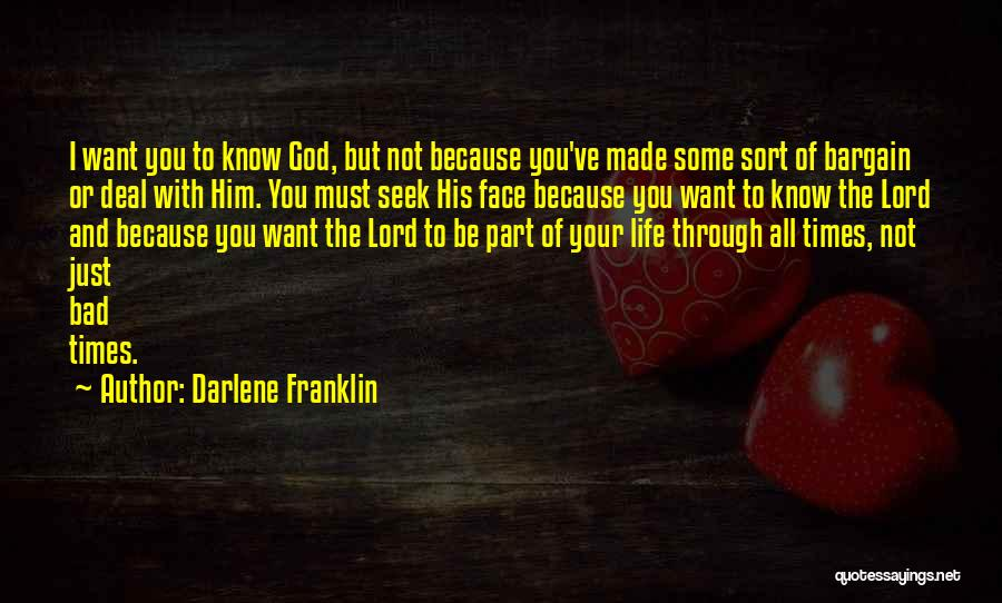 God Made Life Quotes By Darlene Franklin
