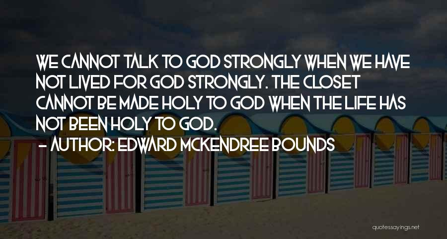 God Made Life Quotes By Edward McKendree Bounds