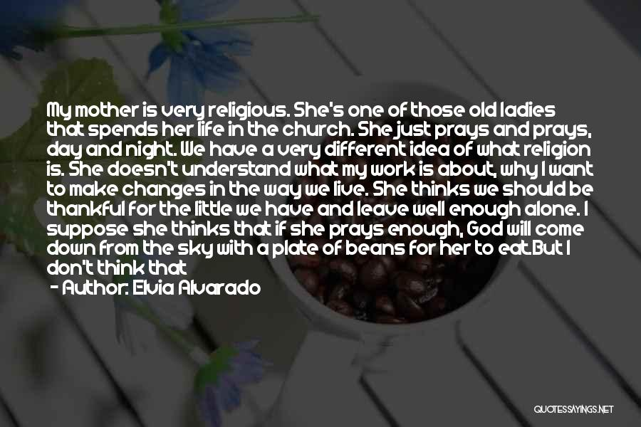 God Made Life Quotes By Elvia Alvarado