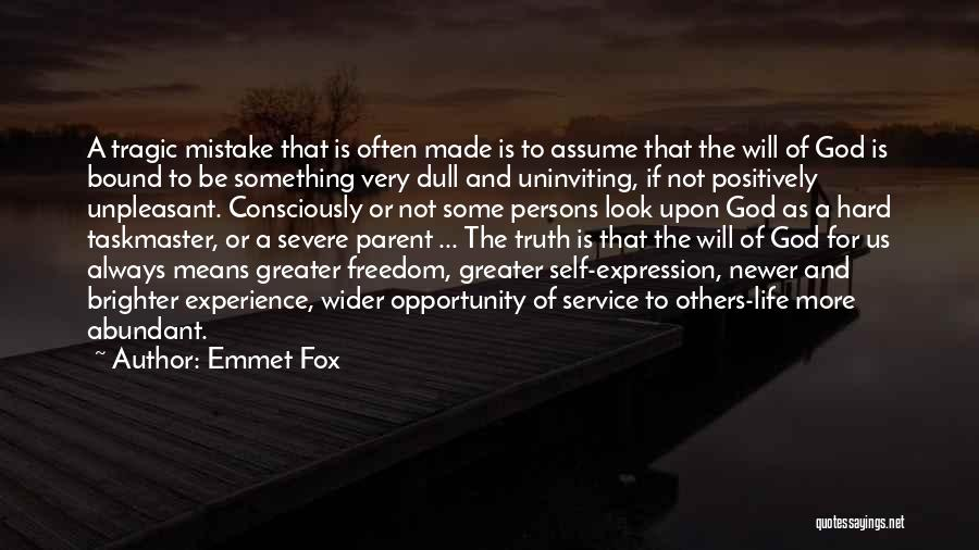 God Made Life Quotes By Emmet Fox