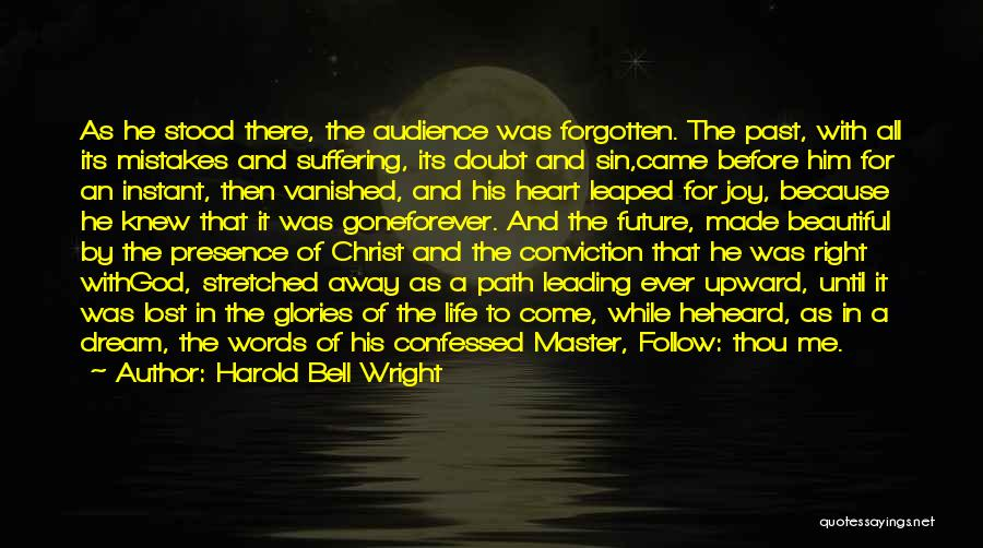 God Made Life Quotes By Harold Bell Wright