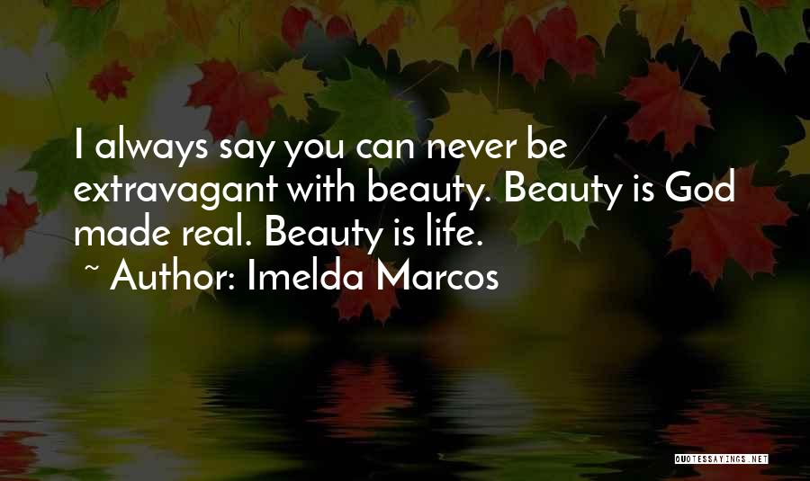 God Made Life Quotes By Imelda Marcos