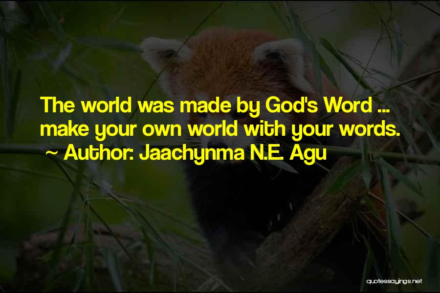 God Made Life Quotes By Jaachynma N.E. Agu