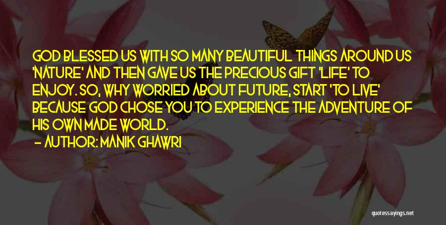 God Made Life Quotes By Manik Ghawri