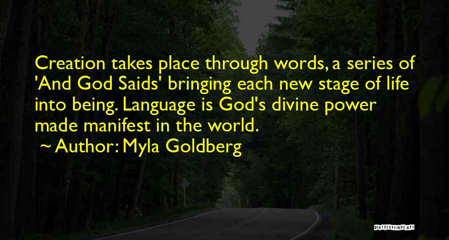 God Made Life Quotes By Myla Goldberg