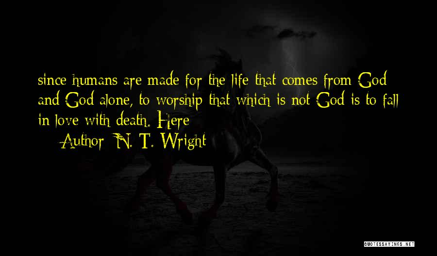 God Made Life Quotes By N. T. Wright