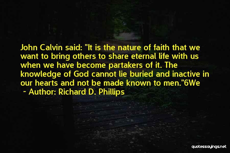 God Made Life Quotes By Richard D. Phillips