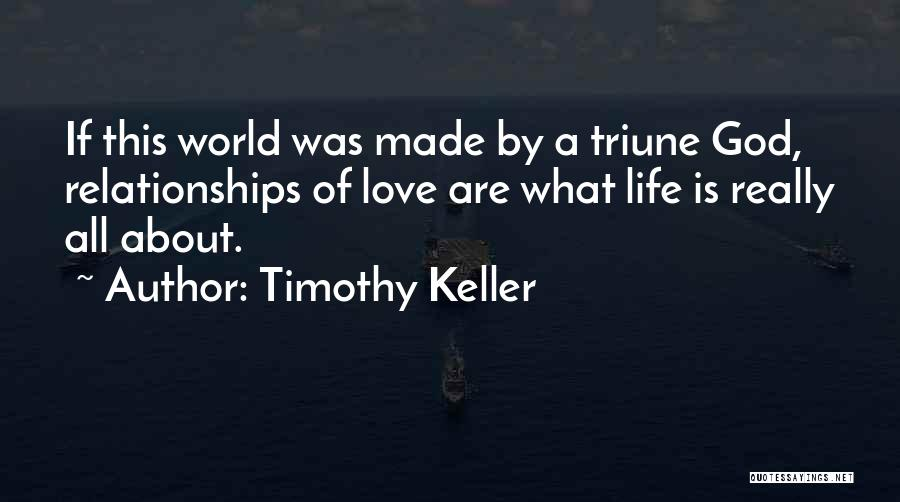 God Made Life Quotes By Timothy Keller