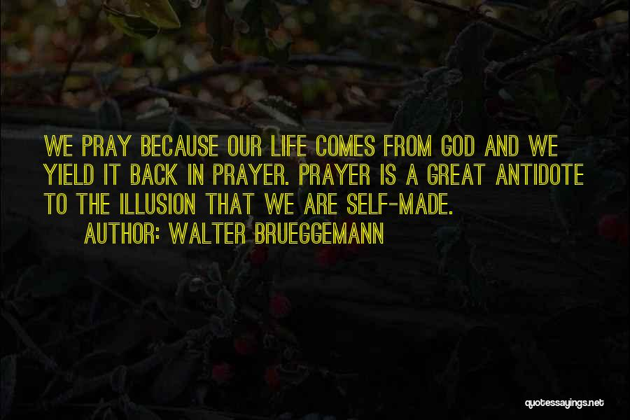 God Made Life Quotes By Walter Brueggemann