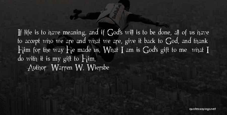 God Made Life Quotes By Warren W. Wiersbe