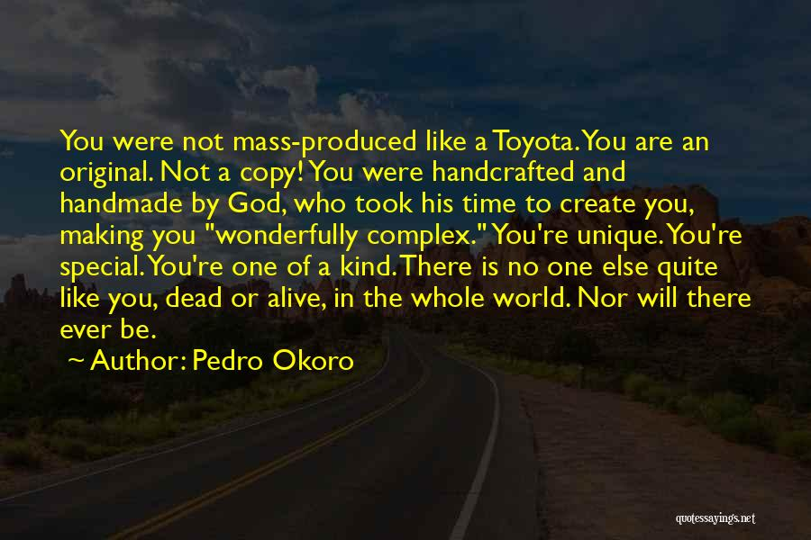 God Making You Unique Quotes By Pedro Okoro