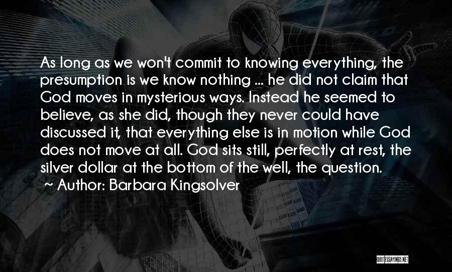 God Moves In Mysterious Ways Quotes By Barbara Kingsolver