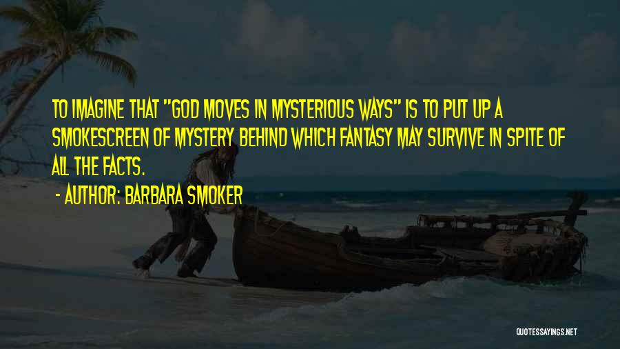 God Moves In Mysterious Ways Quotes By Barbara Smoker