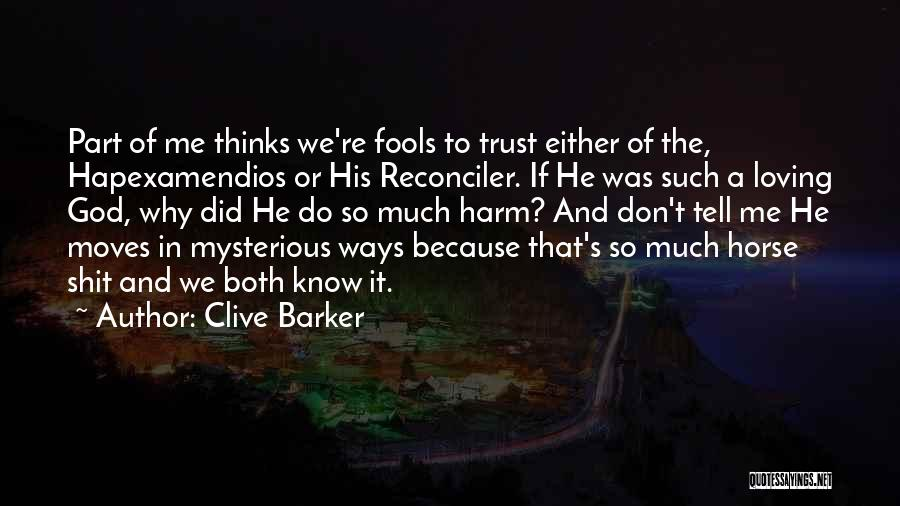God Moves In Mysterious Ways Quotes By Clive Barker