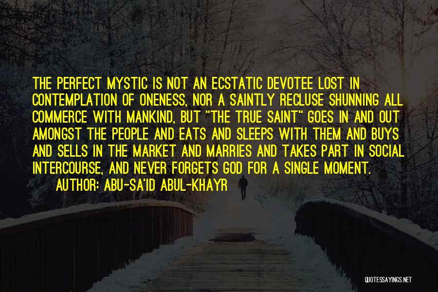 God Never Forgets Quotes By Abu-Sa'id Abul-Khayr