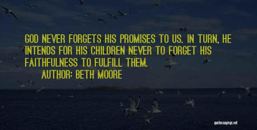 God Never Forgets Quotes By Beth Moore