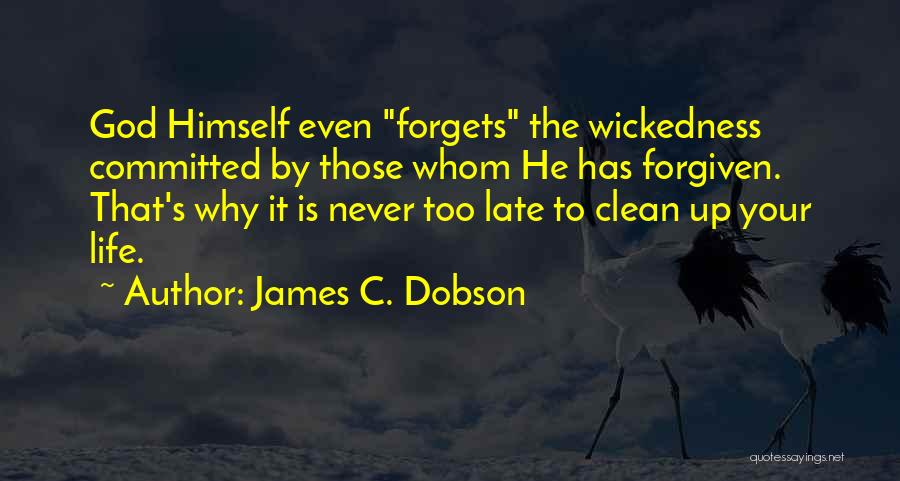 God Never Forgets Quotes By James C. Dobson