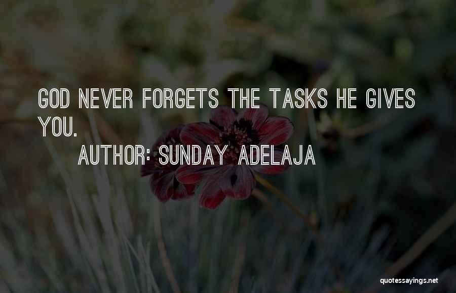 God Never Forgets Quotes By Sunday Adelaja