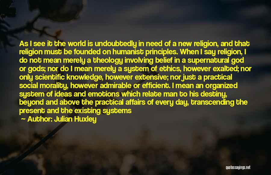 God Not Existing Quotes By Julian Huxley