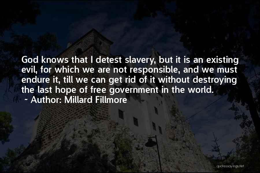 God Not Existing Quotes By Millard Fillmore